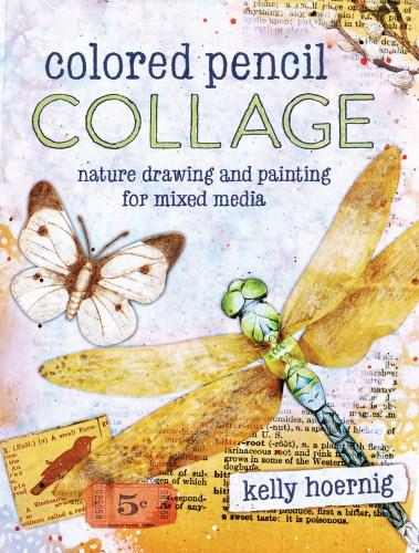 Image for Colored Pencil Collage: Nature Drawing and Painting for Mixed Media