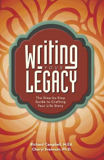 Image for Writing Your Legacy: The Step-by-Step Guide to Crafting Your Life Story
