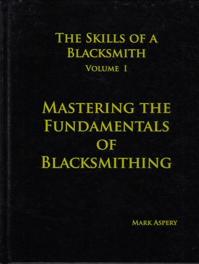 Image for The Skills of a Blacksmith Volume 1: Mastering the Fundamentals of Blacksmithing *** TEMPORARILY OUT OF STOCK ***