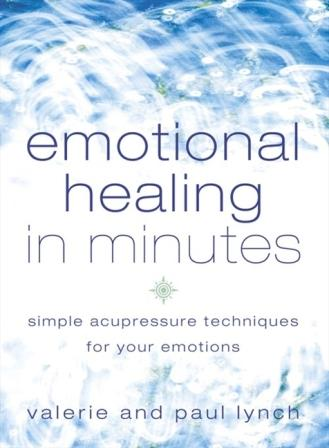 Image for Emotional Healing in Minutes: Simple Acupressure Techniques for Your Emotions