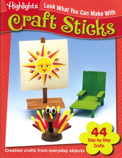Image for Look What You Can Make with Craft Sticks: 44 Step-by-Step Crafts