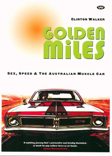 Image for Golden Miles: Sex, Speed & The Australian Muscle Car