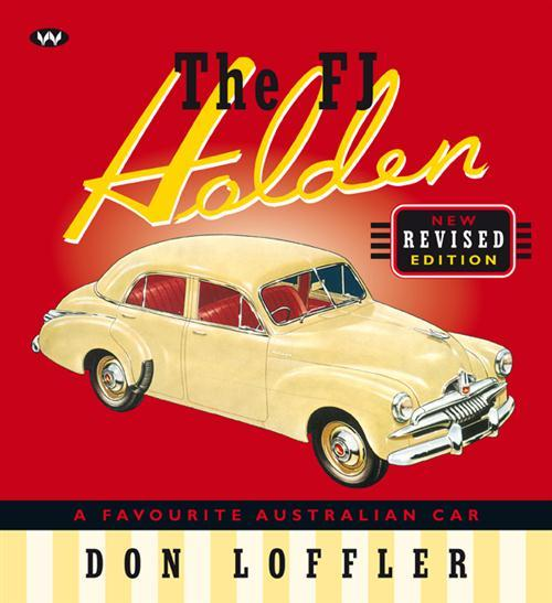 Image for The FJ Holden: A Favourite Australian Car - New Revised Edition *** OUT OF STOCK ***  *** Currently Out of Print ***