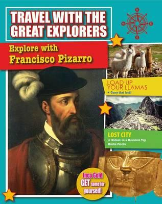 Image for Explore with Francisco Pizarro: Travel with the Great Explorers