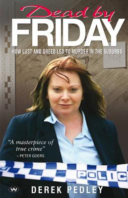 Image for Dead by Friday: How Lust and Greed Led to Murder in the Suburbs