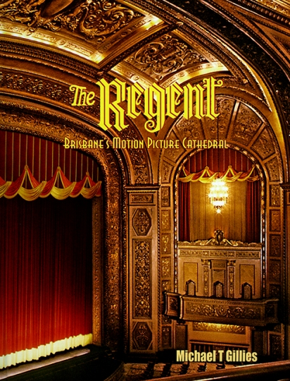 Image for The Regent: Brisbane's Motion Picture Cathedral