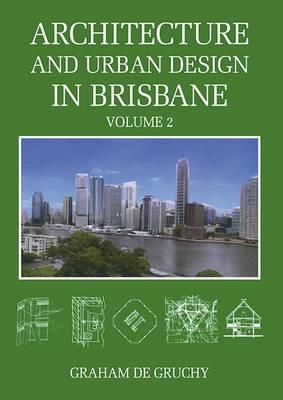 Image for Architecture and Urban Design in Brisbane Volume 2