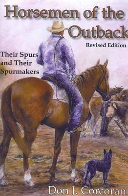 Image for Horsemen of the Outback: Their Spurs and Spurmakers - REVISED EDITION
