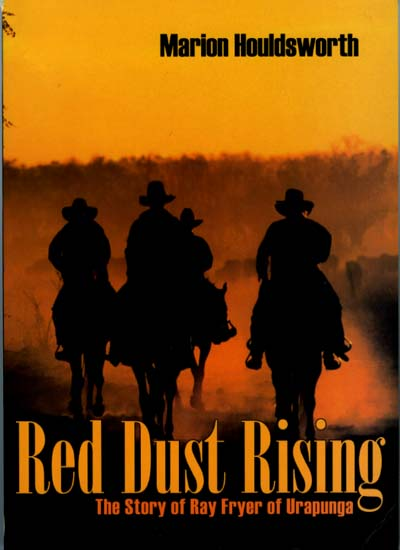 Image for Red Dust Rising : The Story of Ray Fryer of Urapunga Station