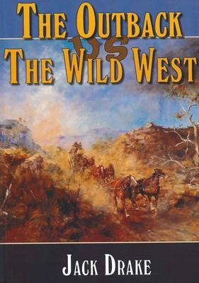 Image for The Outback Vs the Wild West : Sequel to The Wild West in Australia and America