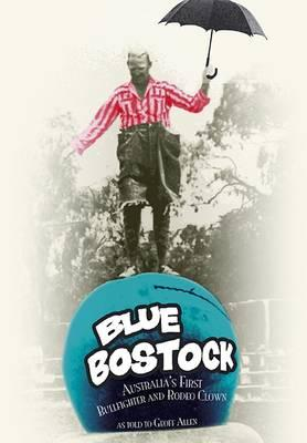 Image for Blue Bostock: Australia's First Bullfighter and Rodeo Clown