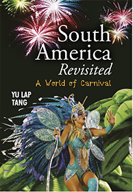 Image for South America Revisited: A World of Carnival