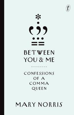 Image for Between You and Me: Confessions of a Comma Queen