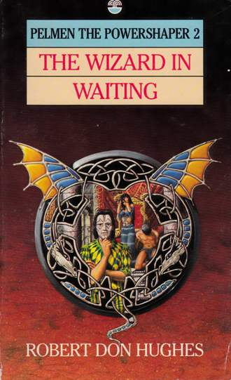 Image for The Wizard in Waiting #2 Pelmen the Powershaper [used book]