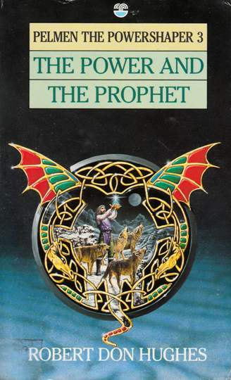 Image for The Power and the Prophet #3 Pelmen the Powershaper [used book]