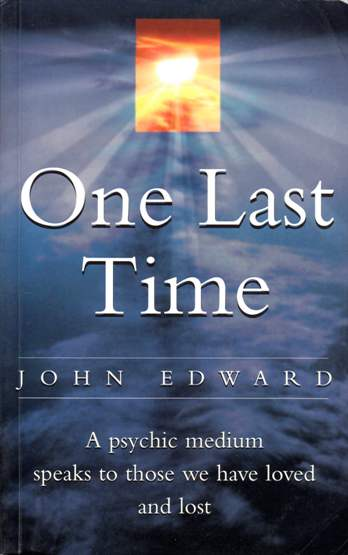 Image for One Last Time: A Psychic Medium Speaks to Those We Have Loved and Lost [used book]