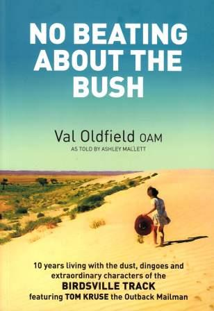Image for No Beating About the Bush: 10 Years Living With the Dust, Dingoes and Extraordinary Characters of the Birdsville Track