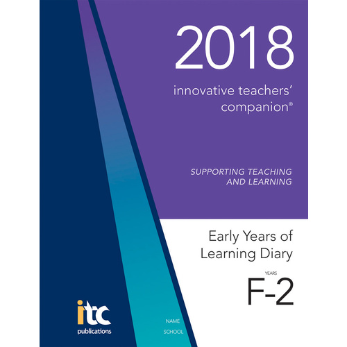 Image for Innovative Teachers' Companion - 2018 Early Years of Learning Diary Years F-2 (Foundation to Year 2)