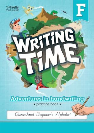Image for Writing Time F Foundation (Queensland Beginner's Alphabet) Student Practice Book