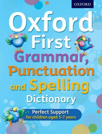 Image for Oxford First Grammar, Punctuation and Spelling Dictionary