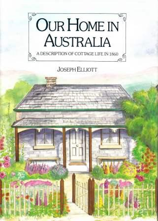 Image for Our Home in Australia: A Description of Cottage Life in 1860