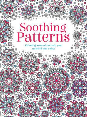 Image for Soothing Patterns: Calming artwork to help you unwind and relax