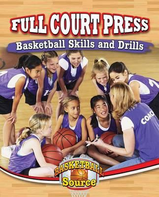 Image for Full Court Press: Basketball Skills and Drills
