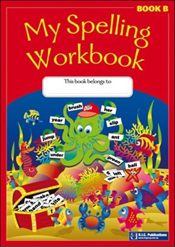 Image for My Spelling Workbook Book B (Ages 6-7)  RIC-1162
