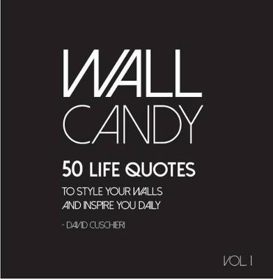 Image for Wall Candy Volume 1: 50 Life Quotes to Style Your Walls