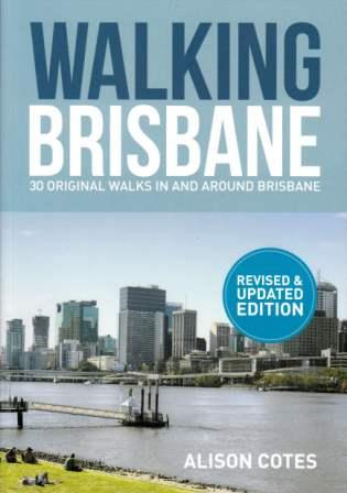 Image for Walking Brisbane: 30 Original Walks in and around Brisbane Revised and Updated Edition