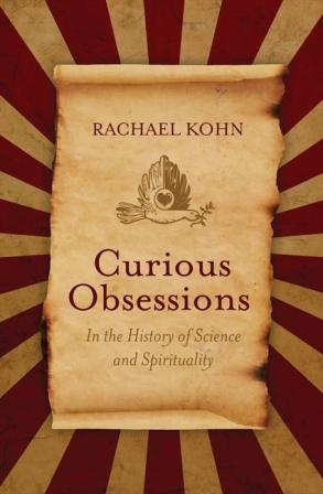 Image for Curious Obsessions: In the History of Science and Spirituality