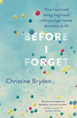 Image for Before I Forget: How I Survived a Diagnosis of Younger-Onset Dementia