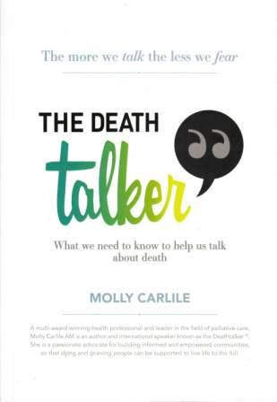 Image for The Death Talker: What We Need To Talk About When Confronting Death