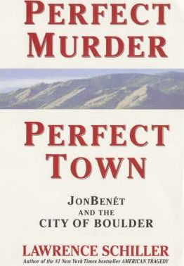 Image for Perfect Murder Perfect Town : The Uncensored Story of the JonBenet Murder and the Grand Jury's Search for the Final Truth [used book]