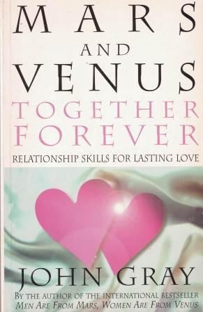 Image for Mars And Venus Together Forever : Relationship Skills for Lasting Love [used book]