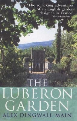 Image for The Luberon Garden : A provencal story of Apricot Blossom, Truffles and Thyme [used book]