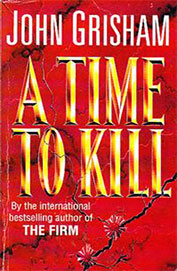 Image for A Time to Kill #1 Jake Brigance [used book]