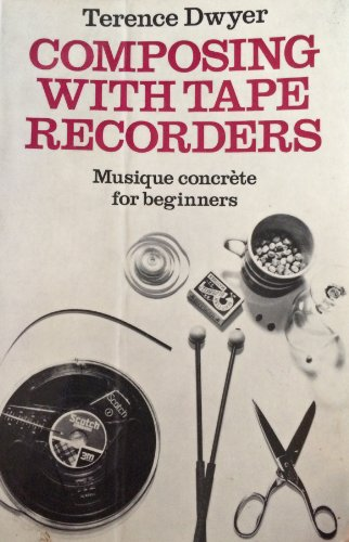 Image for Composing with Tape Recorders : Musique Concrete for Beginners [used book] [hard to get]