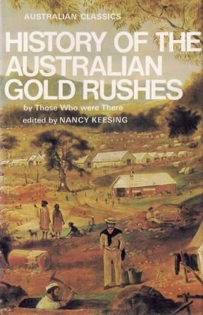Image for History of the Australian Gold Rushes by Those Who were There [used book]