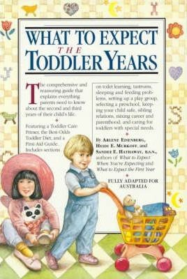 Image for What to Expect : The Toddler Years, Fully adapted for Australia [used book]