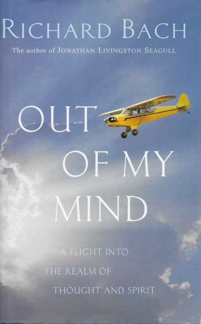 Image for Out of My Mind : A flight into the realm of Thought and Spirit [used book]