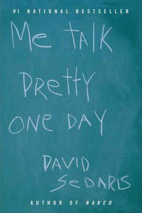 Image for Me Talk Pretty One Day [used book]