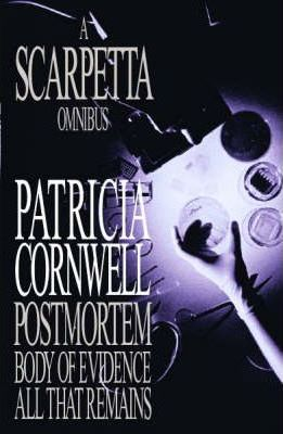 Image for A Scarpetta Omnibus : contains Postmortem, Body of Evidence, All That Remains [used book]
