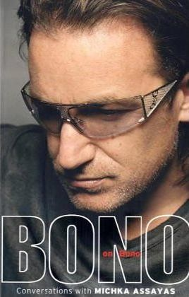 Image for Bono on Bono : Conversations with Michka Assayas [used book]