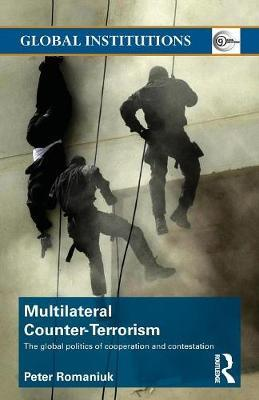 Image for Multilateral Counter-Terrorism : The global politics of cooperation and contestation [used book]