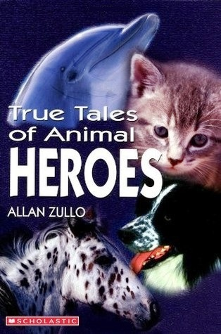 Image for True Tales of Animal Heroes [used book]