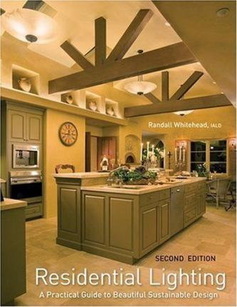 Image for Residential Lighting : A Practical Guide to Beautiful and Sustainable Design [used book]