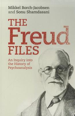 Image for The Freud Files : An Inquiry into the History of Psychoanalysis [used book]