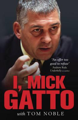 Image for I, Mick Gatto [used book]