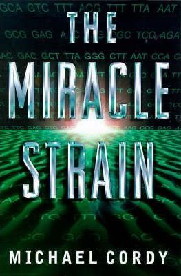 Image for The Miracle Strain [used book]